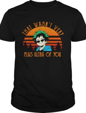 That Wasnt Very Plus Ultra Of You Vintage shirt