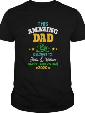 This Amazing Dad Belongs To Olivia And William Happy Fathers Day 2020 shirt