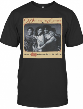 Waiting To Exhale T-Shirt