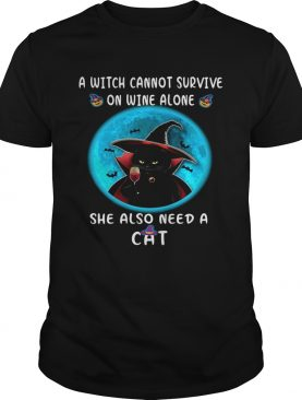 A Witch Can Not Survive On Wine Alone She Also Need A Cat shirt