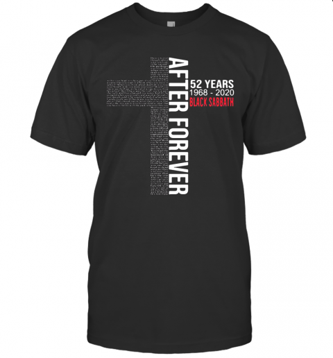After Forever 52 Years 1968 2020 Black Sabbath T-Shirt Classic Men's T-shirt