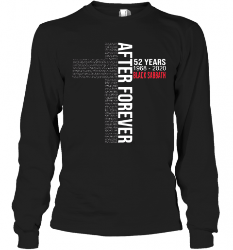 After Forever 52 Years 1968 2020 Black Sabbath T-Shirt Long Sleeved T-shirt