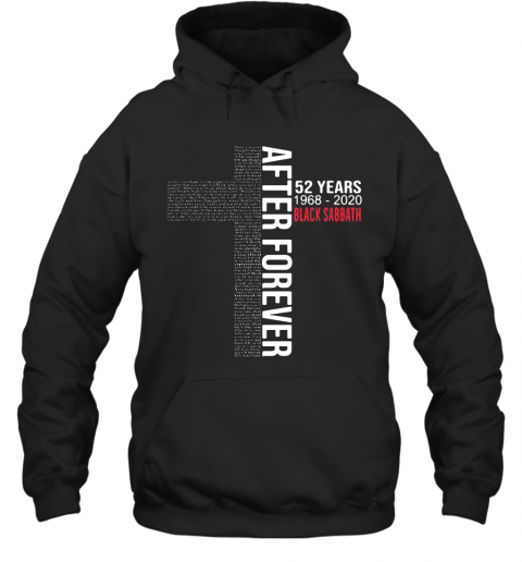 After Forever 52 Years 1968 2020 Black Sabbath T-Shirt Unisex Hoodie