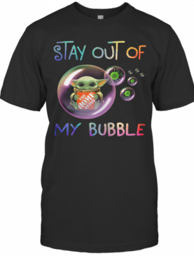 Baby Yoda Hug The Home Depot Stay Out Of My Bubble Covid 19 T-Shirt
