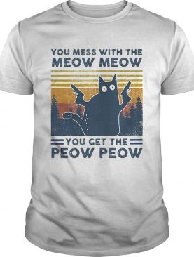 Black Cat You mess with the Meow Meow you get the Peow Peow vintage retro shirt