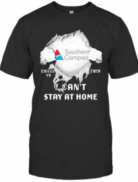 Blood Insides Southern Company Covid 19 2020 I Can'T Stay At Home T-Shirt