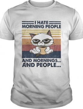 Cat I hate morning people and mornings and people vintage retro shirt