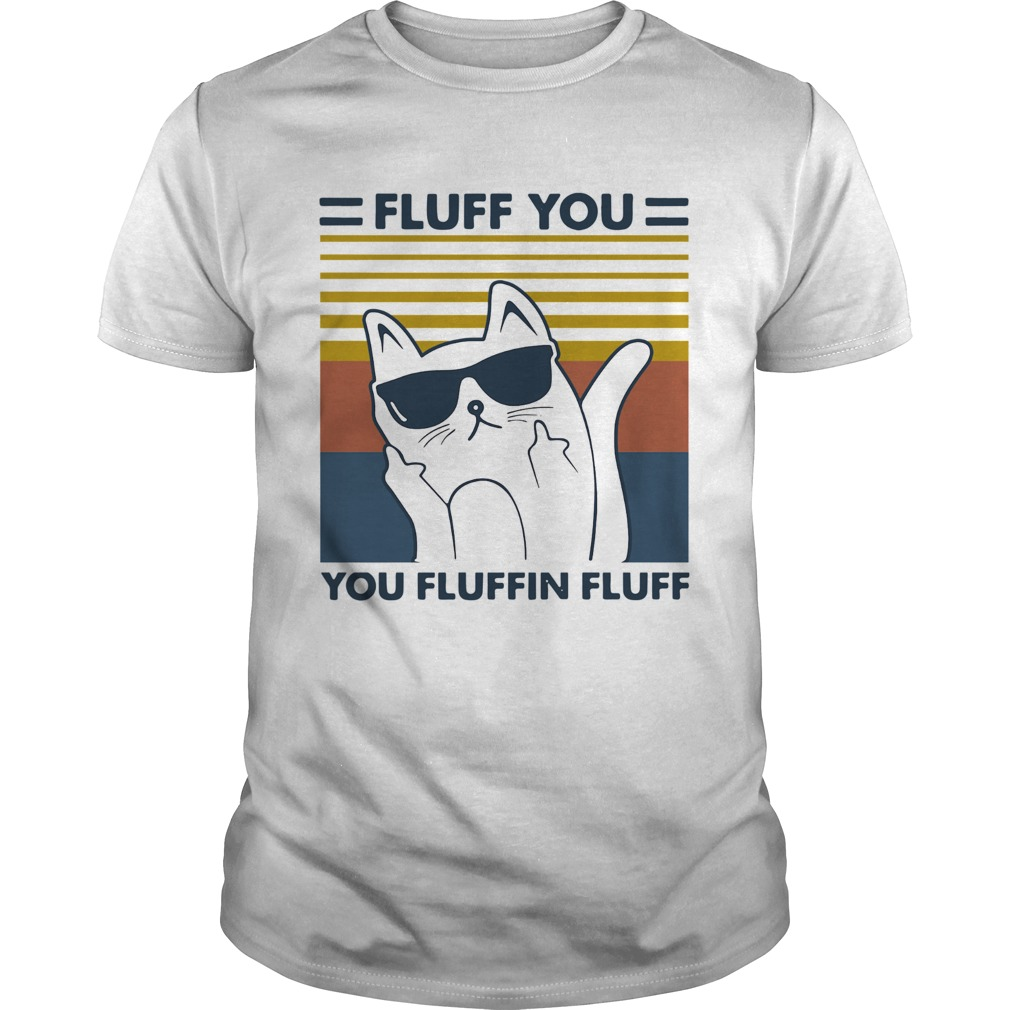 Cat glasses fluff you you fluffin fluff vintage Unisex