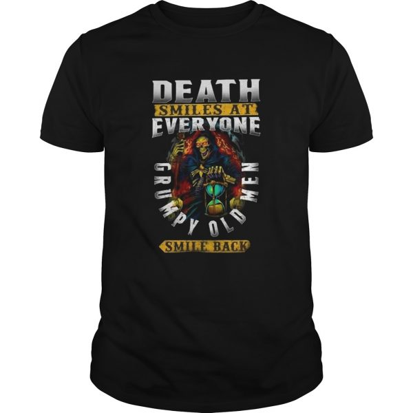 Death Smiles At Everyone Grumpy Old Men Smile Back  Unisex