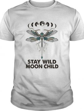 Dragonfly Stay wild moon child shirt