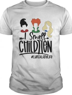 I Smell Children lunchladylife shirt