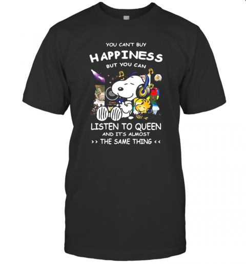 Snoopy You Can'T Buy Happiness But You Can Listen To Queen And It'S Almost The Same Thing T-Shirt Classic Men's T-shirt