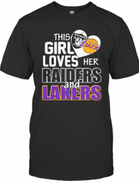 This Girl Loves Her Raiders And Lakers Heart T-Shirt