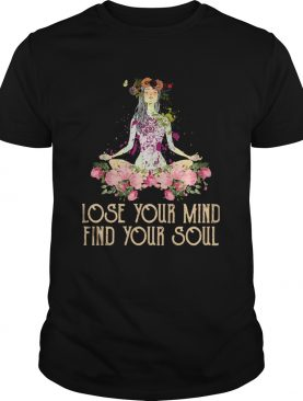 Yoga Lose Your Mind Find Your Soul shirt