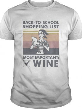 Back To School Shopping List Most Important Wine Vintage shirt