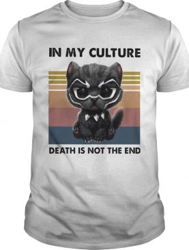 Cat Black Pantherio in my culture death is no the end vintage retro shirt