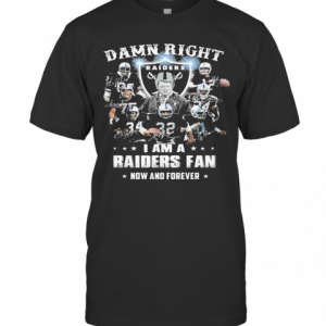 Damn Right I Am A Raiders Fan Now And Forever T-Shirt Classic Men's T-shirt