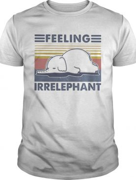Elephant feeling irrelephant vintage retro shirt