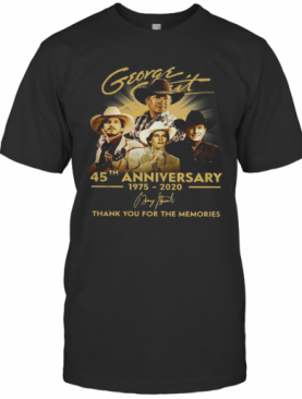 George Strait 45Th Anniversary 1975 2020 Signature Thank You For The Memories T-Shirt