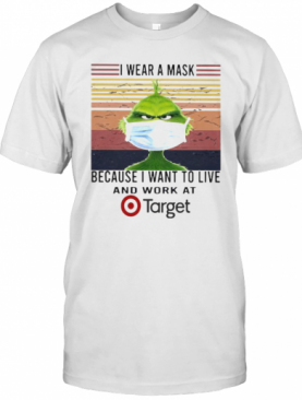 Grinch I Wear A Mask Because I Want To Live And Work At Target Vintage Retro T-Shirt