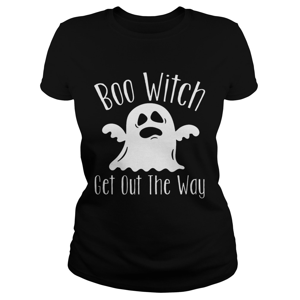 Halloween For Women Boo Witch Get Out The Way Classic Ladies