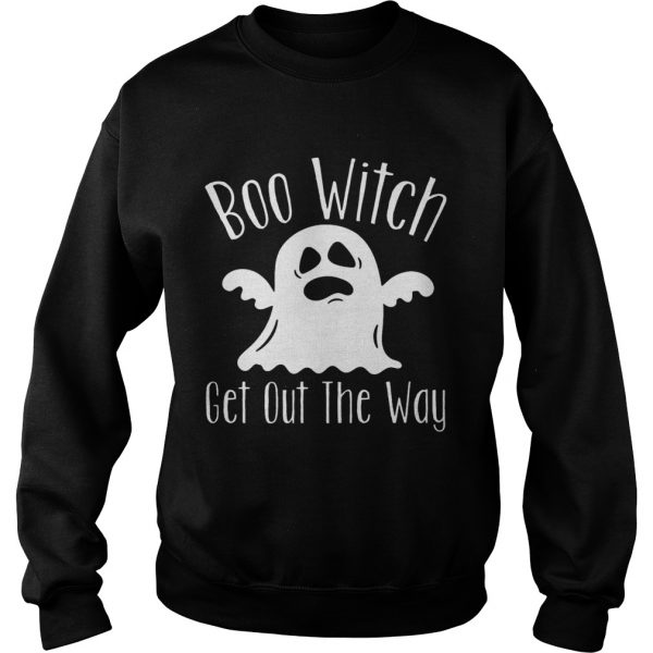 Halloween For Women Boo Witch Get Out The Way  Sweatshirt