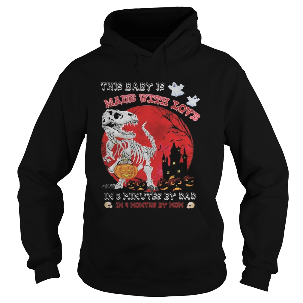 Halloween dinosaur this baby is made with love in 3 minutes by dad in month by mom sunset Hoodie