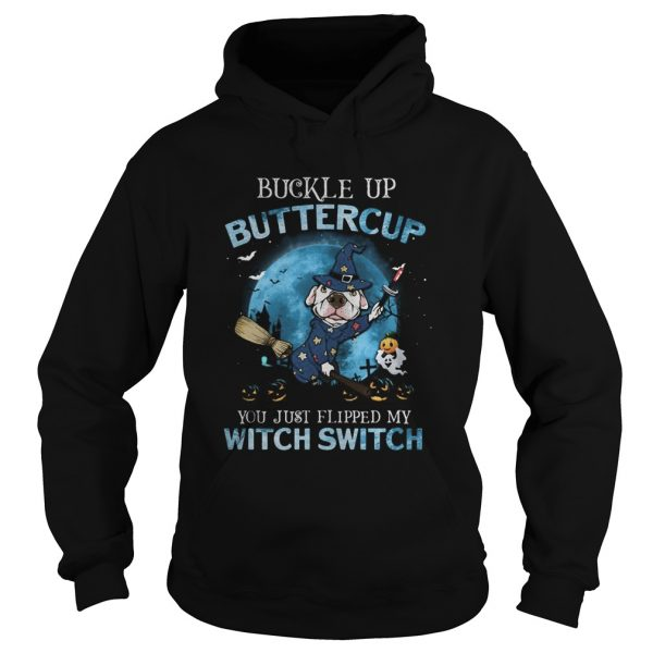Halloween pitbull buckle up buttercup you just flipped my witch switch  Hoodie
