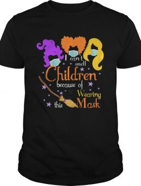 Hocus Pocus I Cant Smell Children Because Of Wearing This Mask shirt