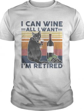 I Can Wine All I Want Im Retired Black Cat Vintage Retro shirt