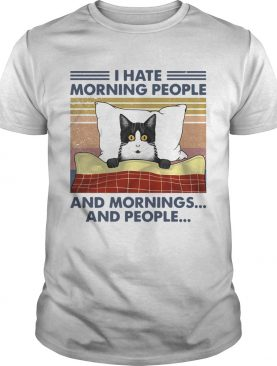 I Hate Morning People And Mornings And People Vintage Retro shirt