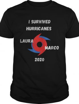 I Survived Hurricanes LauraMarco 2020 Funny Weather shirt