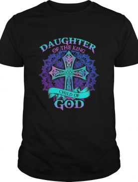 Jesus daughter of the king child of god shirt