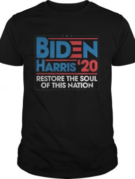 Joe biden and kamala harris 2020 restore the soul of this nation shirt