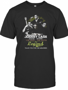 Johnny Cash The Man The Myth The Legend Thank You For The Memories T-Shirt