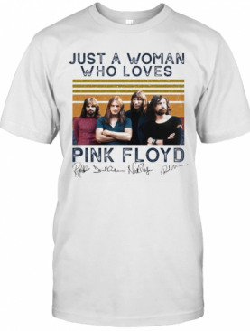Just A Woman Who Loves Pink Floyd Vintage Retro Signatures T-Shirt