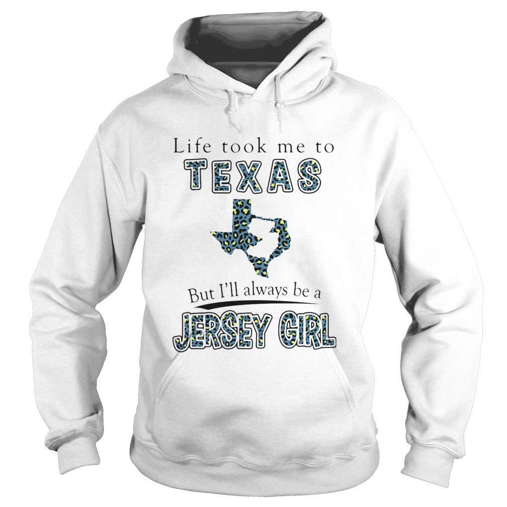 Life Took Me To Texas But Ill Always Be A Jersey Girl Map Hoodie