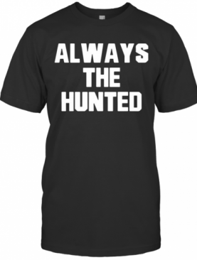 Memphis Tigers Always The Hunted T-Shirt