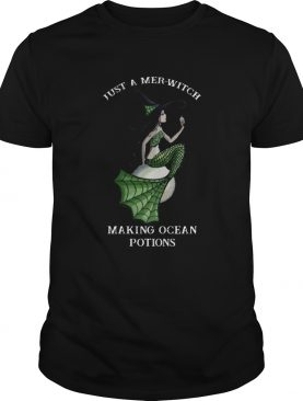 Mermaid Just A Merwitch Making Ocean Potions shirt