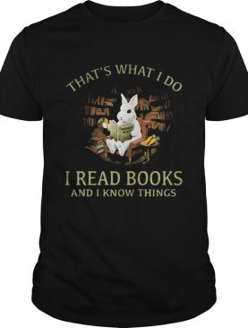 Rabbit bunny thats what i do i read books and i know things shirt