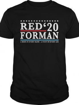 Red 20 froman a beer in every hand a foot in every as shirt