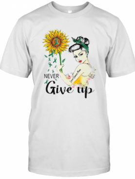 Strong Woman Liver Cancer Mom Never Give Up Sunflower T-Shirt