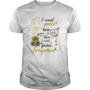 Sunflower I want peace here and there i want peace everywhere  Unisex