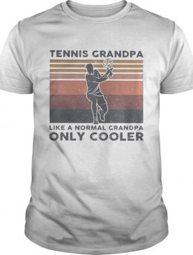 Tennis grandpa like a normal grandpa only cooler vintage retro shirt