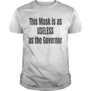 This mask is as useless as the governor  Unisex