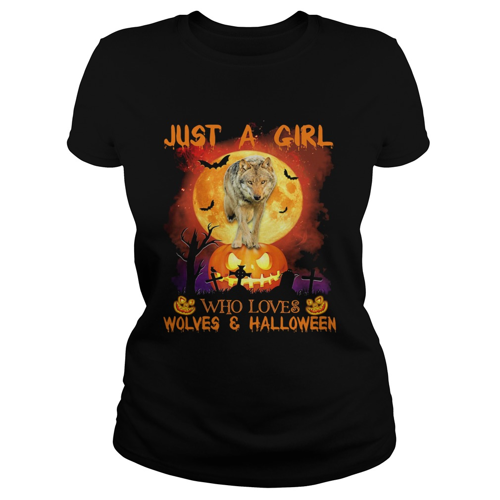 Wolf just a girl who loves wolves and halloween moon pumpkin Classic Ladies