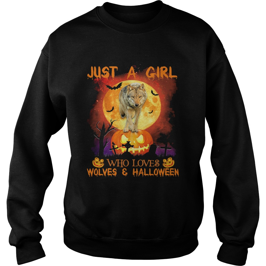 Wolf just a girl who loves wolves and halloween moon pumpkin Sweatshirt
