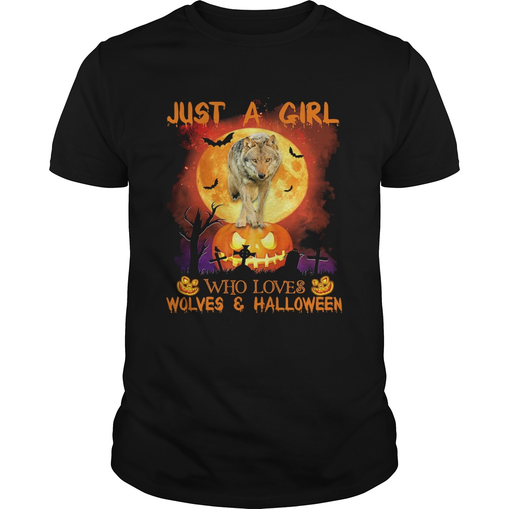 Wolf just a girl who loves wolves and halloween moon pumpkin Unisex