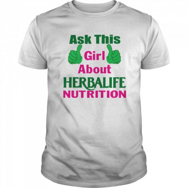 Ask This Girl About Herbalife Nutrition  Classic Men's T-shirt