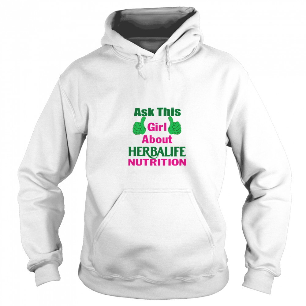 Ask This Girl About Herbalife Nutrition Unisex Hoodie